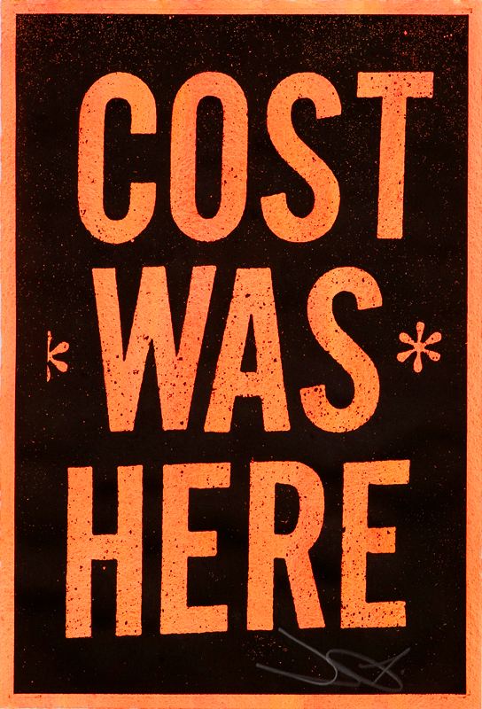 """Cost Was Here"" Print: cost_was_here_print_5_20110603_1454249650.jpg"