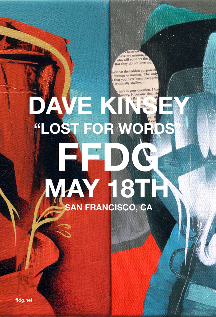 "Dave Kinsey ""Lost For Words"" @ Fecal Face Dot Gallery, SF: dave_kinsey_fecal_face_3_20120517_1719608547.jpg"
