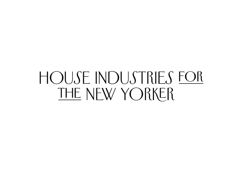 House Industries x New Yorker Typeface Redesign: House-Industries-New-Yorker-0.png