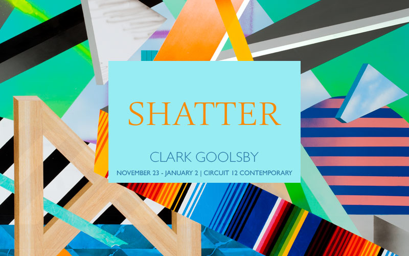 "Preview: Clark Goolsby ""Shatter"" @ Circuit 12, Dallas: Shatter1.jpg"
