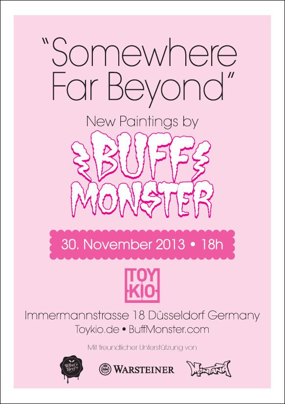 "Buff Monster ""Somewhere Far Beyond"" @ Toykio, Dusseldorf: flyer-back.jpg"