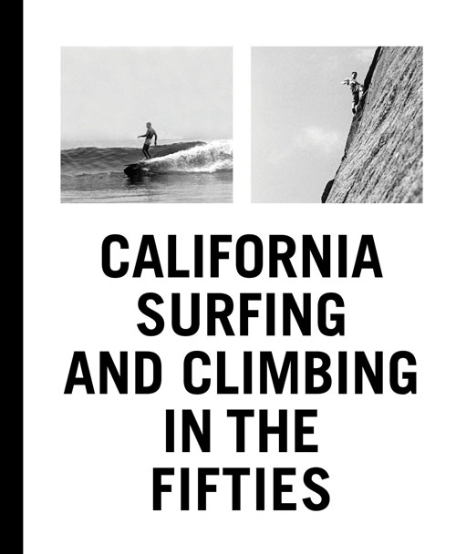 "New Book: ""California Surfing and Climbing in the Fifties"": california-surfing-and-climbing-in-the-fifties.jpg"