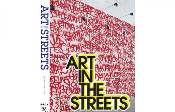 "MOCA's ""Art In the Streets"" gets a book, becomes more real"