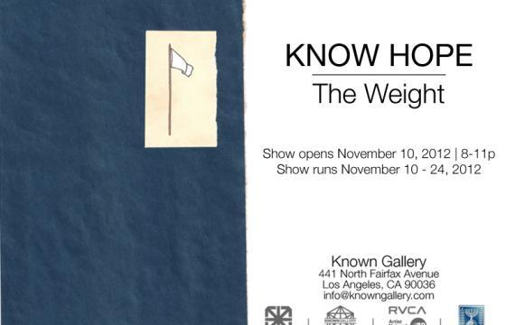 "Know Hope ""The Weight"" @ Known Gallery, Los Angeles"
