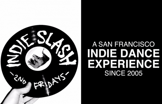 Indie Slash - A San Francisco Indie Dance Experience Since 2005