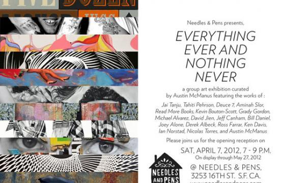 "Preview: ""Everything Ever and Nothing Never"" @ Needles and Pens"