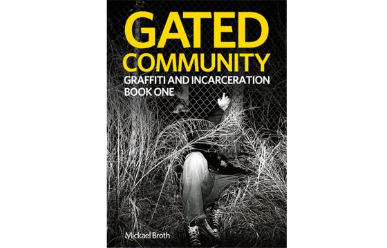Gated Community - Graffiti and Incarceration by Mickael Broth