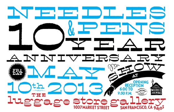 Needles and Pens 10 Year Anniversary show @ Luggage Store Gallery