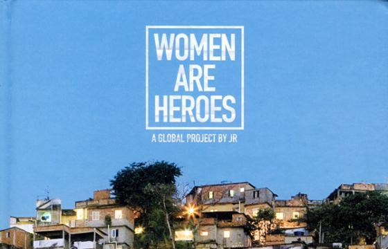 Preview: Women Are Hereos: A Global Project by JR Book