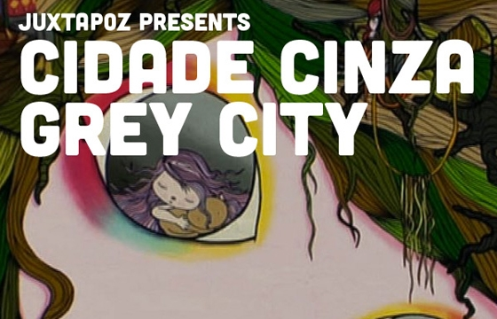 "Noise Pop HQ and Juxtapoz Present: ""CIDADE CINZA/GREY CITY"""