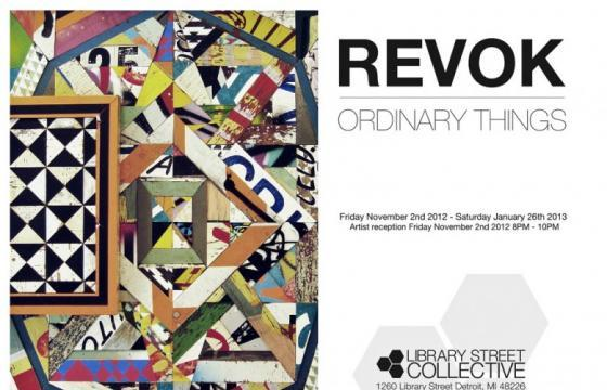 "Revok ""Ordinary Things"" @ Library Street Collective, Detroit"