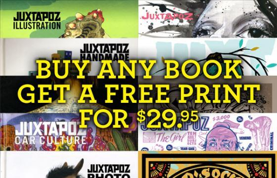 Buy any Juxtapoz book receive your choice of free print