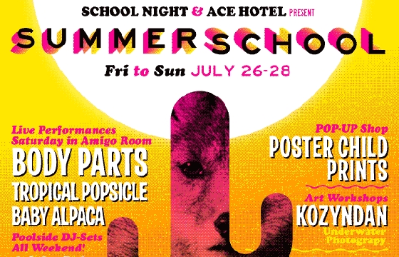 "School Night x Ace Hotel x Juxtapoz Present ""Summer School"" @ Ace Hotel, Palm Springs"