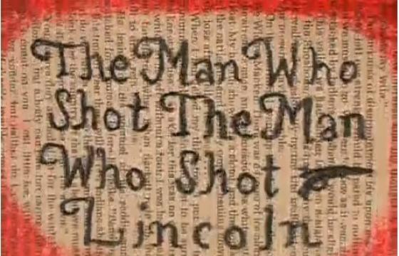 """The Man Who Shot The Man Who Shot Lincoln"" by Drew Christie"