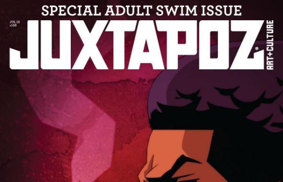 Preview: Juxtapoz x Adult Swim Special July 2012 Issue