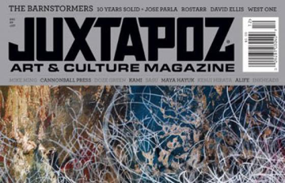 Welcome to December: Juxtapoz Barnstormers Issue