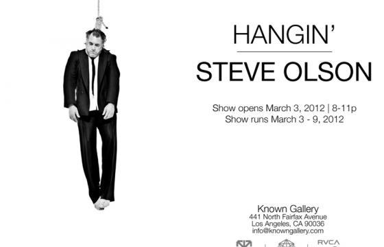 "STEVE OLSON ""HANGIN'"" @ Known Gallery, Los Angeles"