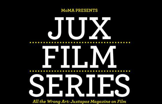 Coming this February 2011: All the Wrong Art—Juxtapoz Magazine on Film series at NY MoMA