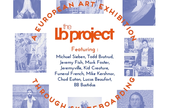 The LB Project: A European Art Exhibition Through Skateboarding