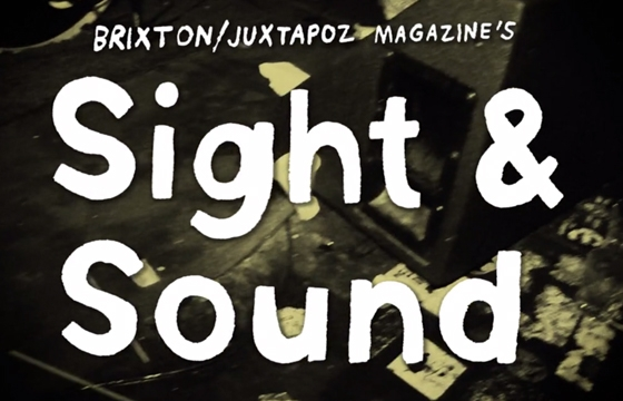 Juxtapoz x Brixton 'Sight & Sound' Video Series (Part 1)