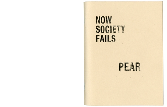 """Now Society Fails"" Zine by Pear"