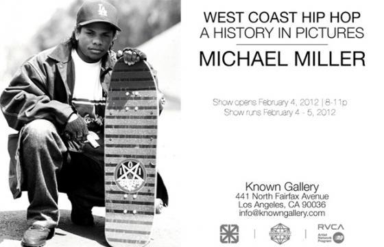 Michael Miller: WEST COAST HIP HOP A HISTORY IN PICTURES @ Known Gallery